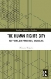 My new book The Human Rights City: New York, San Francisco, Barcelona can now be pre-ordered.