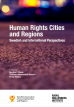 Towards a Sociology of the Human Rights City - Focusing on Practice.